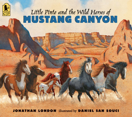 Little Pinto and the Wild Horses Of Mustang Canyon by Jonathan London