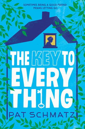 The Key to Every Thing by Pat Schmatz