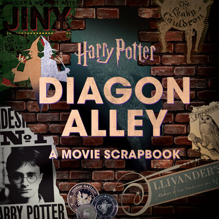 Harry Potter: Diagon Alley: A Movie Scrapbook by Jody Revenson