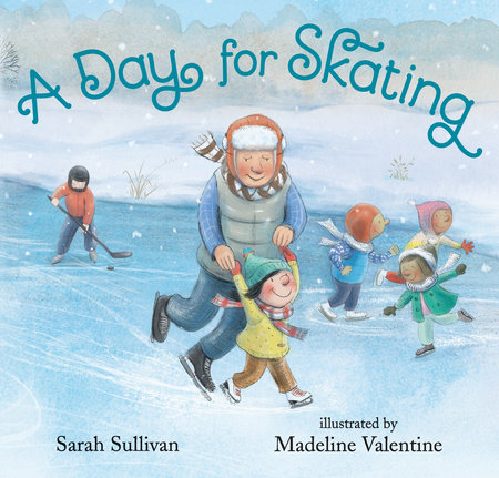 A Day for Skating by Sarah Sullivan