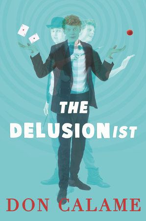 The Delusionist by Don Calame