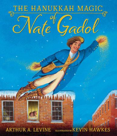 The Hanukkah Magic of Nate Gadol by Arthur A. Levine