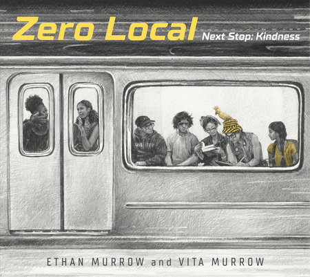 Zero Local: Next Stop: Kindness by Ethan Murrow and Vita Murrow