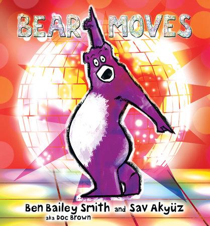 Bear Moves by Ben Bailey Smith