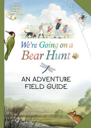 We're Going on a Bear Hunt: My Adventure Field Guide by Bear Hunt Films Ltd.