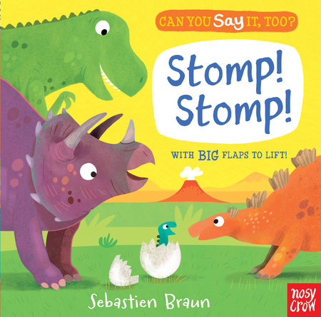 Can You Say It, Too? Stomp! Stomp! by Nosy Crow