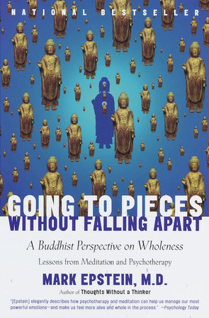 Going to Pieces Without Falling Apart by Mark Epstein, M.D.