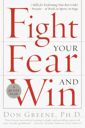 Fight Your Fear and Win by Dr. Don Greene