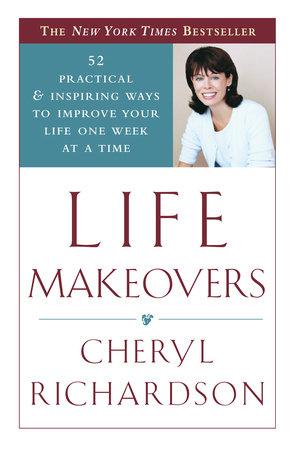 Life Makeovers by Cheryl Richardson