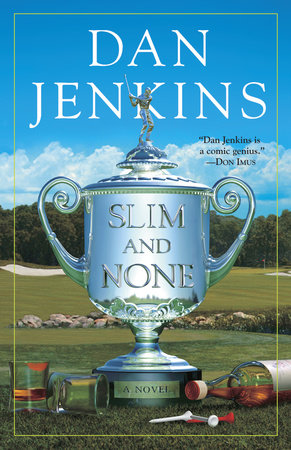 Slim and None by Dan Jenkins