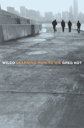 Wilco by Greg Kot