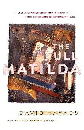 buy popular f4ab5 f174d The Full Matilda by David Haynes | PenguinRandomHouse.com: Books