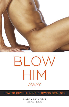 Blow Him Away by Marcy Michaels and Marie Desalle