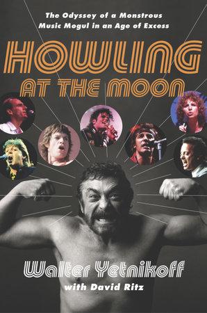 Howling at the Moon by Walter Yetnikoff and David Ritz