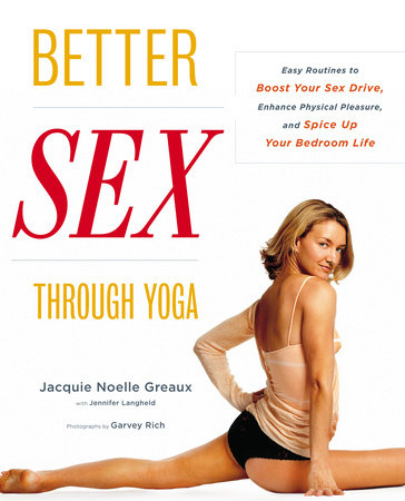 Better Sex Through Yoga by Jacquie Noelle Greaux and Jennifer Langheld