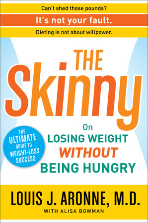 The Skinny by Louis J. Aronne, M.D. and Alisa Bowman