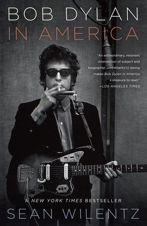 Bob Dylan in America by Sean Wilentz