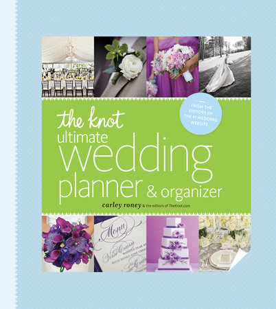The Knot Ultimate Wedding Planner & Organizer [binder edition] by Carley Roney and Editors of The Knot