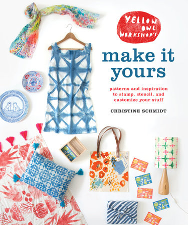 Yellow Owl Workshop's Make It Yours by Christine Schmidt