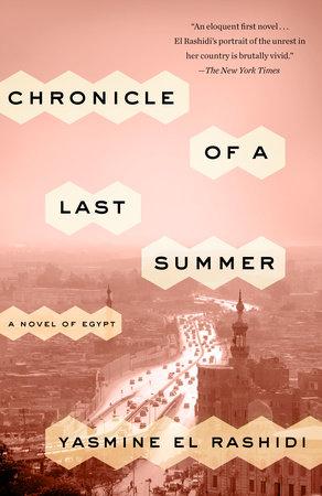 Chronicle of a Last Summer by Yasmine El Rashidi