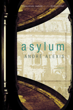 Asylum by Andre Alexis