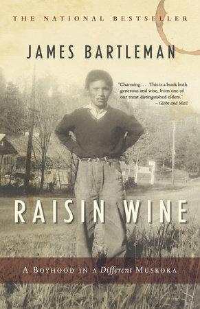Raisin Wine by James K. Bartleman