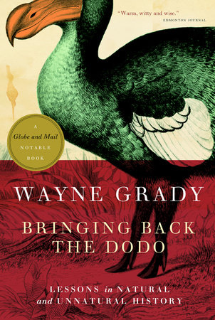 Bringing Back the Dodo by Wayne Grady