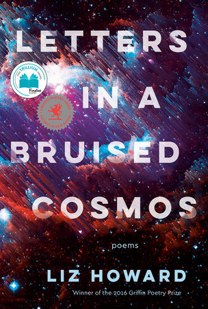Letters in a Bruised Cosmos by Liz Howard
