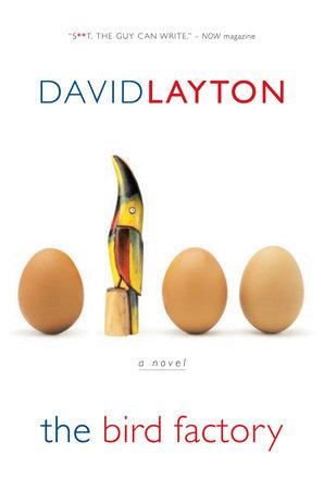 The Bird Factory by David Layton