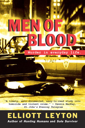 Men of Blood by Elliott Leyton