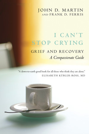 I Can't Stop Crying by John D. Martin and Frank D. Ferris