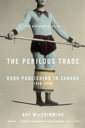 The Perilous Trade by Roy Macskimming
