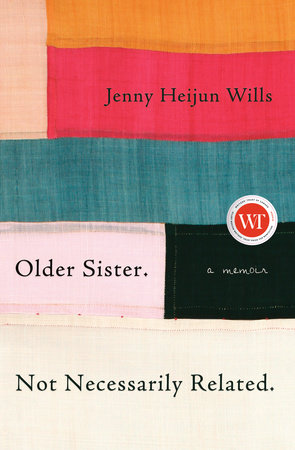 Older Sister. Not Necessarily Related. by Jenny Heijun Wills