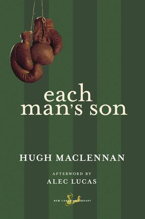 Each Man's Son by Hugh Maclennan