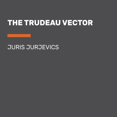 The Trudeau Vector by Juris Jurjevics
