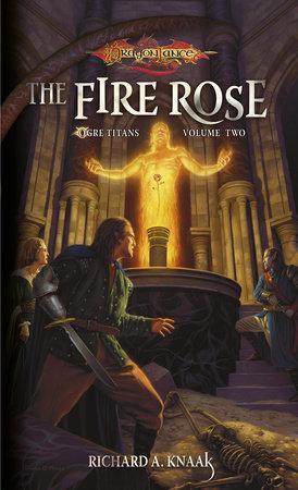 The Fire Rose by Richard A. Knaak