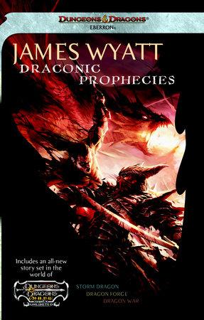 Draconic Prophecies by James Wyatt