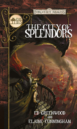 The City of Splendors by Ed Greenwood and Elaine Cunningham