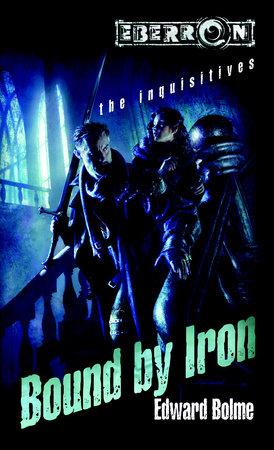 Bound by Iron by Edward Bolme