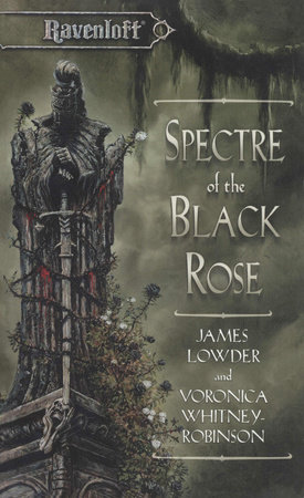 Spectre of the Black Rose by James Lowder and Voronica Whitney-Robinson