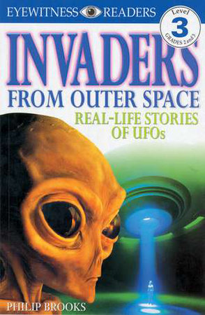 DK Readers L3: Invaders From Outer Space by Philip Brookes