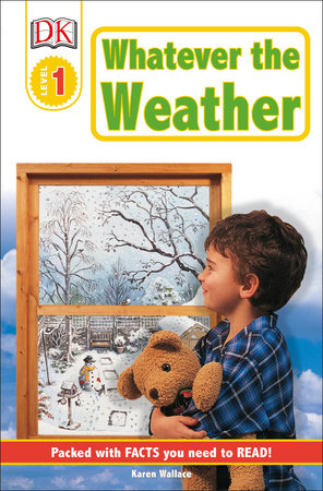 DK Readers L1: Whatever the Weather by Karen Wallace
