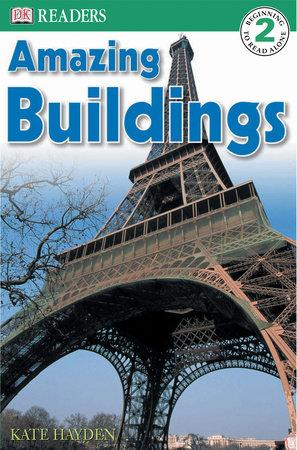 DK Readers L2: Amazing Buildings by Kate Hayden