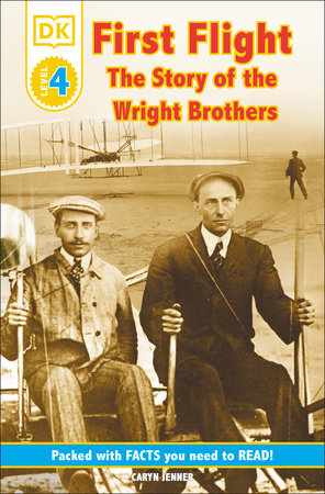 DK Readers L4: First Flight: The Story of the Wright Brothers by Leslie Garrett