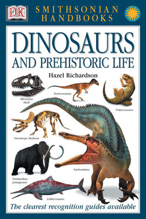 Handbooks: Dinosaurs and Prehistoric Life by Hazel Richardson