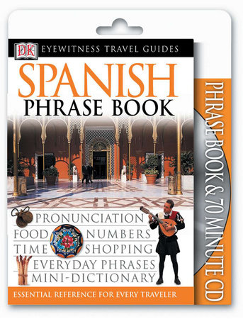 Eyewitness Travel Guides: Spanish Phrase Book & CD by DK