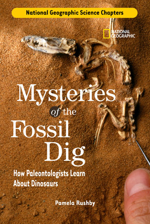 National Geographic Science Chapters: Mysteries of the Fossil Dig by Pamela Rushby