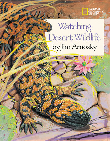 Watching Desert Wildlife by Jim Arnosky