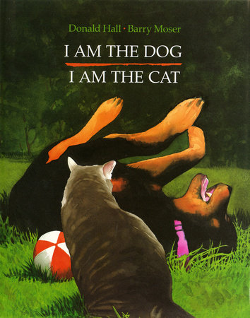 I Am the Dog I Am the Cat by Donald Hall