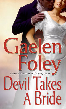 Devil Takes a Bride by Gaelen Foley